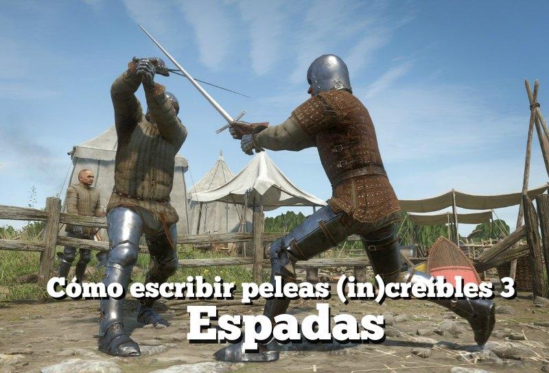 escribir peleas de espadas